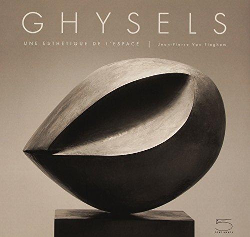 Ghysels - une Esthetique de l'Espace: text, Christian Carez, photo. Jean-Pierre Van Tieghem