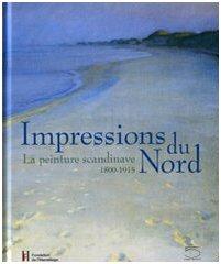Impressions du Nord. La peinture scandinave 1800-1915. - Catalogo della Mostra