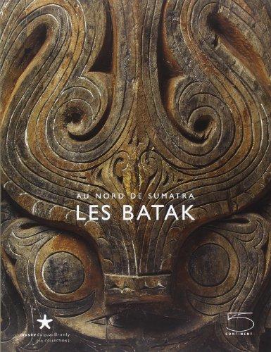 9788874394548: Les batak. Au nord de Sumatra. Catalogo della mostra (Parigi, 19 febbraio-11 maggio 2008)