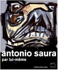 9788874395101: Antonio Saura par Lui-Meme