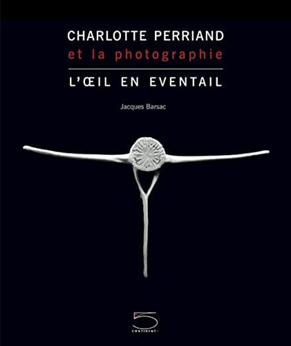 Charlotte Perriand et la photographie: Barsac, Jacques