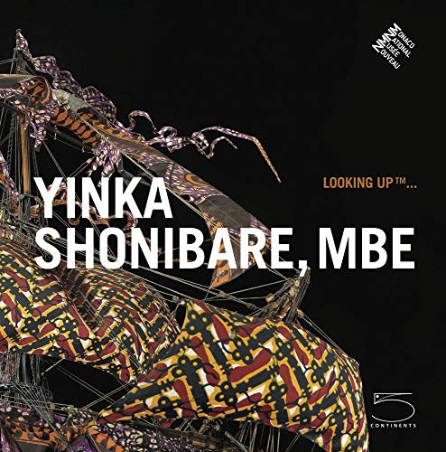 Looking Up. Yinka Shonibare, MBE. - Von Marie-Claude Beaud, Beatrice Blanchy; Nathalie Rsticher Giordano u.a. Katalog Monaco 2011.