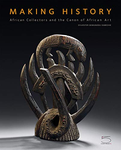9788874395712: Making History: African Collectors and the Canon of African Art