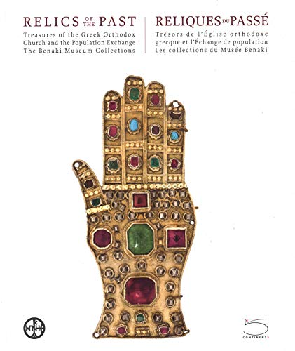 Relics of the Past: Treasures of the Greek Orthodox Church and the Population Exchange - Anna Ballion