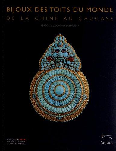 Bijoux des toits du monde : De la Chine au Caucase, collection Ghysels: BÃ RÃ NICE ...