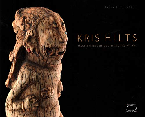 9788874395859: Kris Hilts. Masterpieces of South-East Asian art. Ediz. illustrata