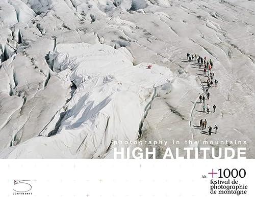 9788874395880: Photography in the mountains. High altitude. Alt. +1000. Festival de photographie de montagne. Ediz. inglese e francese