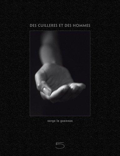 Des cuillères et des hommes: Serge Le Guennan