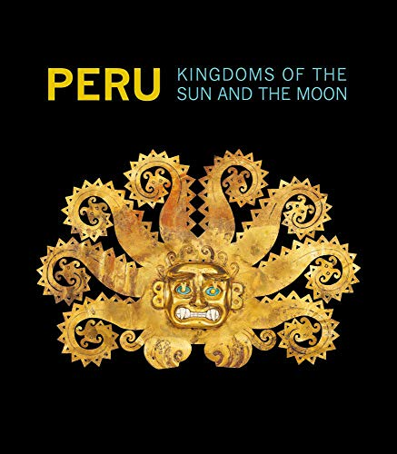 9788874396290: Peru: Kingdoms of the Sun and the Moon (Montreal Museum of Fine Arts)