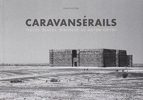9788874396351: Caravansérails : Traces, places, dialogue au Moyen-Orient