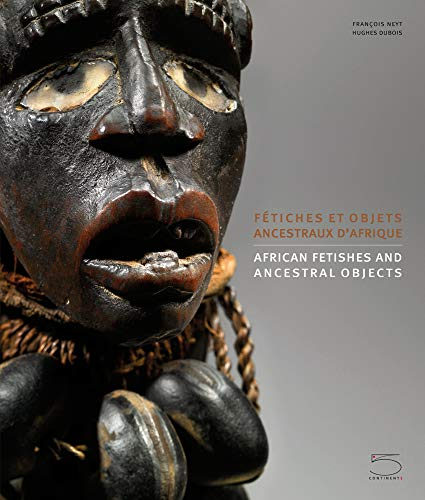 African Fetishes and Ancestral Objects: Neyt, François