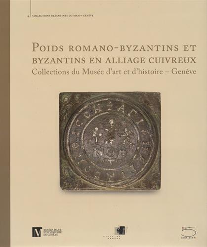 Poids Romano-Byzantins et Byzantins en Alliage Cuivreux. Collections du Musee d'Art et d'...