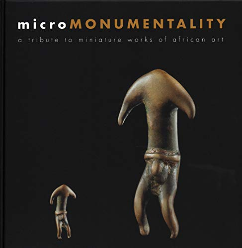 Micro Monumentality - a Tribute to Miniature Works of African Art