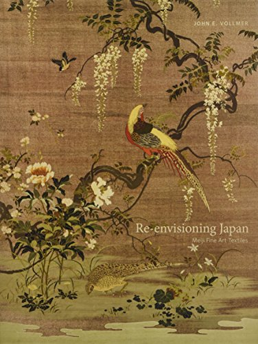 Re-Envisioning Japan - Meiji Fine Art Textiles: John E. Vollmer