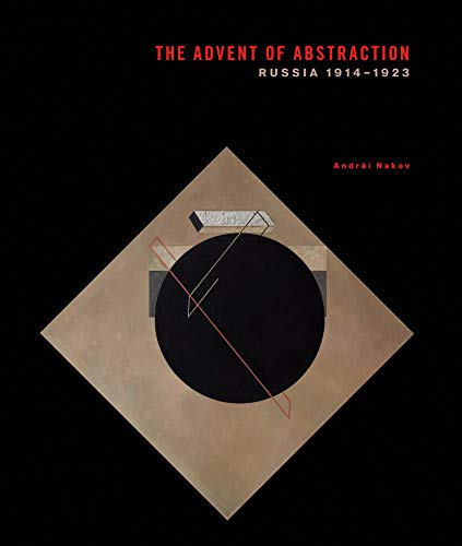9788874397471: The Advent of Abstraction: Russia, 1914-1923