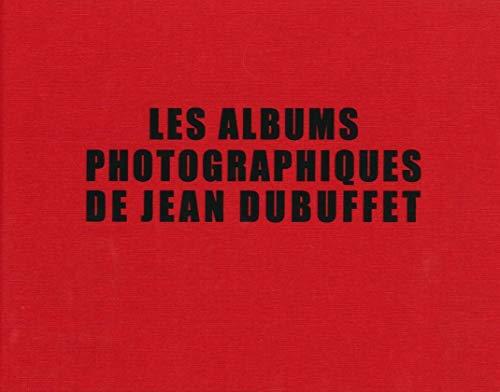 Les Album Photographiques De Jean Dubuffet. The Photograph Album of Jean Dubuffet.