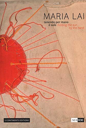 9788874398935: Maria Lai. Tenendo per mano il sole-Holding the sun by the hand. Ediz. illustrata