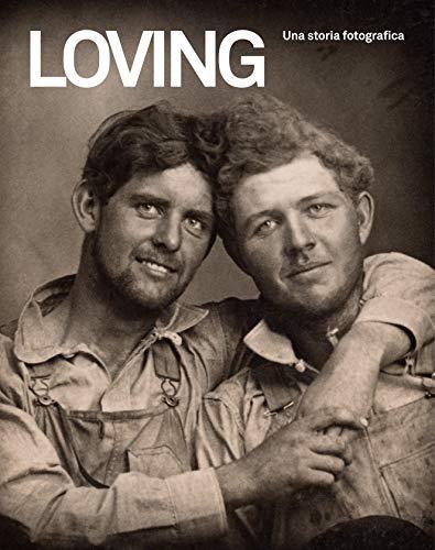 9788874399291: Loving. Una storia fotografica. Ediz. illustrata