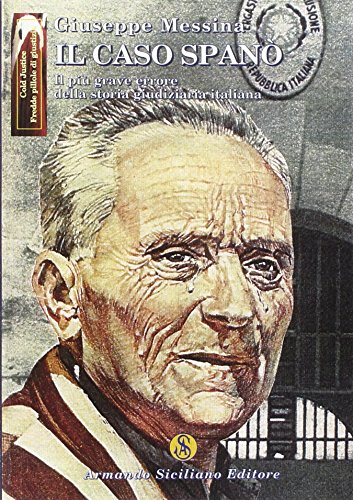 9788874424276: Il caso Spanò. Il più grande errore della storia giudiziaria italiana (Mafia)