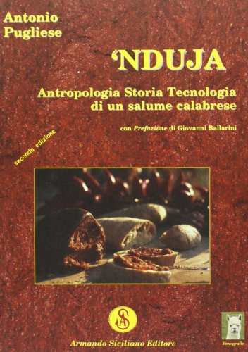 9788874425990: Nduja. Antropologia, storia, tecnologia di un salume calabrese