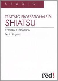 9788874470860: Trattato professionale di shiatsu. Teoria e pratica. Ediz. illustrata