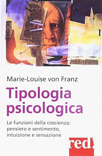 9788874471416: Tipologia psicologica. Le funzioni della coscienza: pensiero e sentimento, intuizione e sensazione
