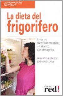 9788874475285: La dieta del frigorifero. Il nostro elettrodomestico: un alleato per dimagrire