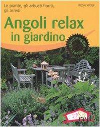 9788874476367: Angoli relax in giardino. Le piante, gli arbusti fioriti, gli arredi