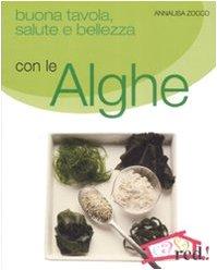 9788874476862: Buona tavola, salute e bellezza con le alghe