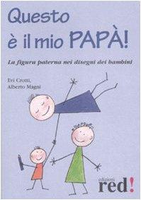 Questo è il mio papà! Ediz. illustrata Crotti, Evi and Magni, Alberto - Questo è il mio papà! Ediz. illustrata Crotti, Evi and Magni, Alberto