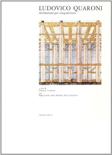 LUDOVICO QUARONI. ARCHITETTURE PER CINQUANT'ANNI: TERRANOVA, A., ED.