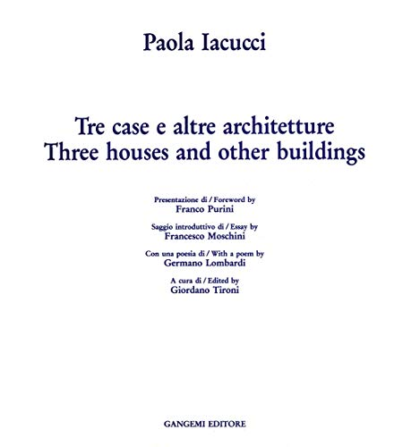 Tre Case E Altre Architetture: 1981-82, 1987-88: Iacucci, Paola; Purini,