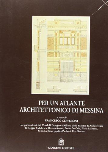 Per un atlante architettonico di Messina: Cervellini Francesco (a cura di)