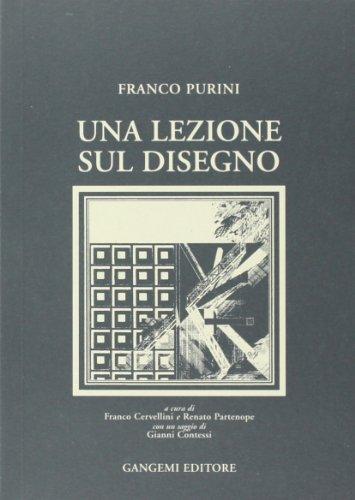 Una Lezione sul Disegno: Franco Purini