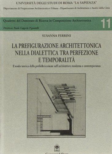 La prefigurazione architettonica nella dialettica. La prefabbricazione: Ferrini, Susanna