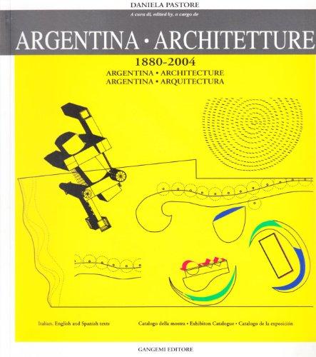 9788874487851: Argentina Architecture / Architetture / Arquitectura 1880-2004