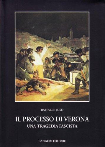 9788874488148: Il processo di Verona. Una tragedia fascista