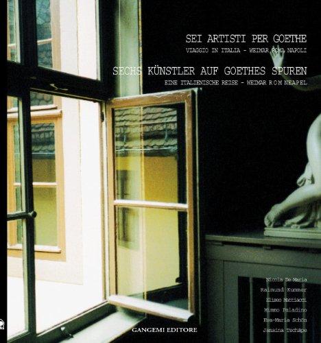Sei Artisti per Goethe. Viaggio in Italia