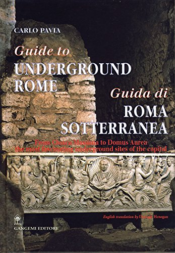 9788874489947: Guide to Underground Rome: From Cloaca Massima to Domus Aurea, The Most Fascinating Underground Sites of the Capital
