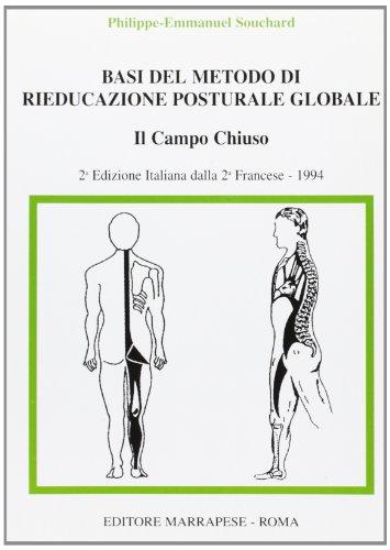Basi del metodo di rieducazione posturale globale.: Philippe E. Souchard