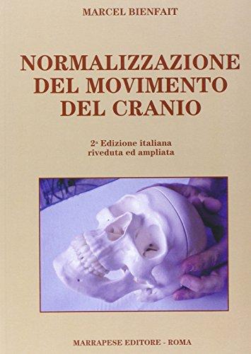 9788874493715: Normalizzazione del movimento del cranio