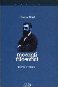 Racconti filosofici. La bella Rosalinda (9788874510542) by Theodor Herzl