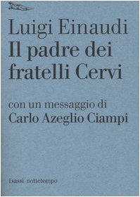 Il padre dei fratelli Cervi: Luigi Einaudi
