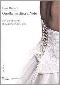 9788874521418: Quella mattina a Noto. Con un racconto di Gianrico Carofiglio (Narrativa)