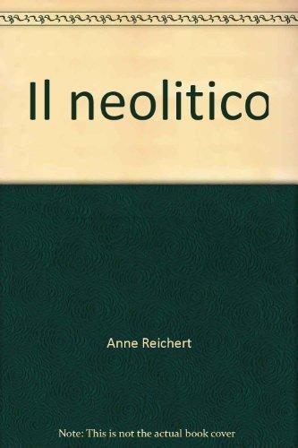 Il neolitico.: Reichert, Anne