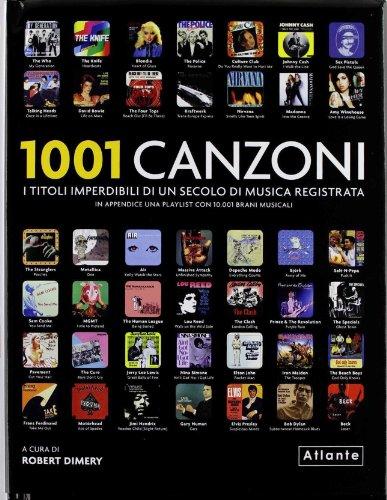 9788874550869: 1001 canzoni. I titoli imperdibili di un secolo di musica registrata