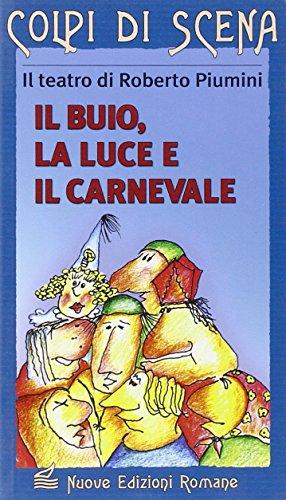 Il Buio, la Luce e il Carnevale: Il Teatro di