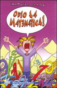 9788874571192: Odio la matematica! (Nuova biblioteca dei ragazzi)
