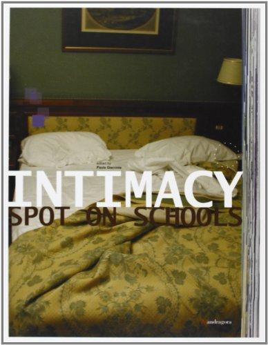 9788874610211: Intimacy. Spot on schools. Catalogo della mostra (Firenze, 2-12 ottobre 2003)