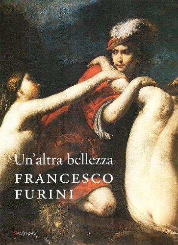 9788874611058: Un'altra bellezza. Francesco Furini. Catalogo della mostra (Firenze, 22 dicembre 2007-27 aprile 2008). Ediz. illustrata